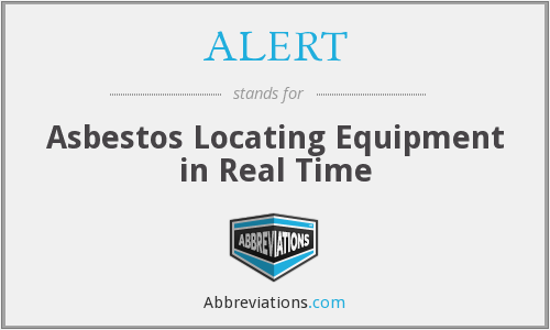ALERT - Asbestos Locating Equipment in Real Time