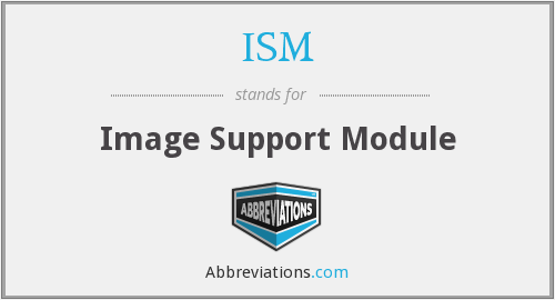 ISM - Image Support Module