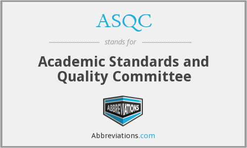 ASQC - Academic Standards and Quality Committee