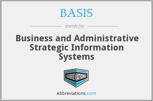 BASIS - Business and Administrative Strategic Information Systems