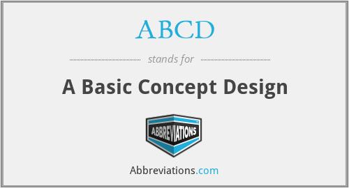 ABCD - A Basic Concept Design