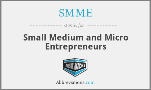 SMME - Small Medium and Micro Entrepreneurs