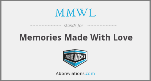MMWL - Memories Made With Love