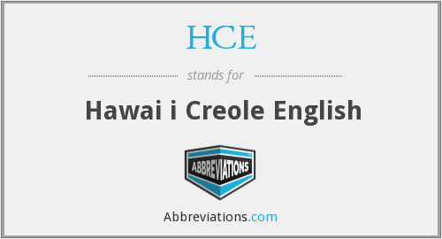 HCE - Hawai i Creole English