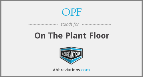 OPF - On The Plant Floor