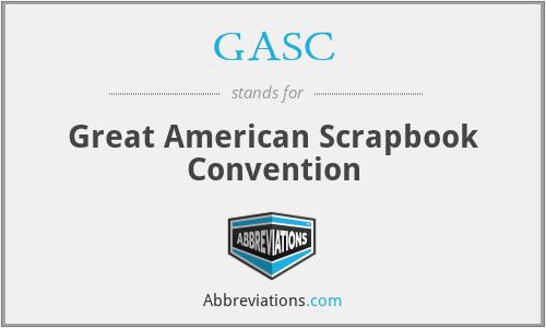 GASC - Great American Scrapbook Convention