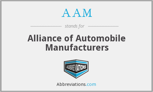 AAM - Alliance of Automobile Manufacturers