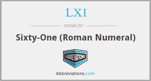 LXI - Sixty-One (Roman Numeral)