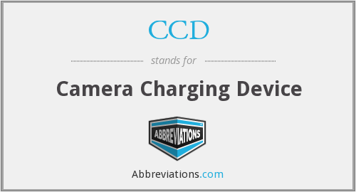 CCD - Camera Charging Device