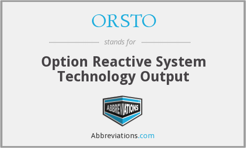 What does ORSTO stand for?
