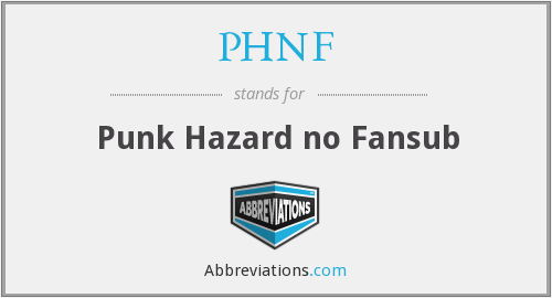 What does PHNF stand for?
