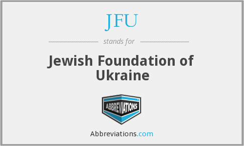 JFU - Jewish Foundation of Ukraine