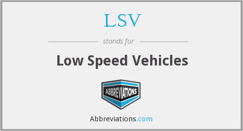 LSV - Low Speed Vehicles