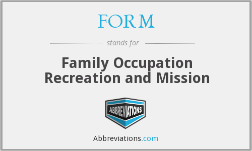 FORM - Family Occupation Recreation and Mission