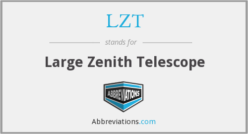 LZT - Large Zenith Telescope