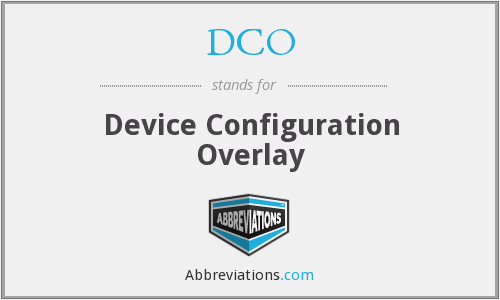 DCO - Device Configuration Overlay