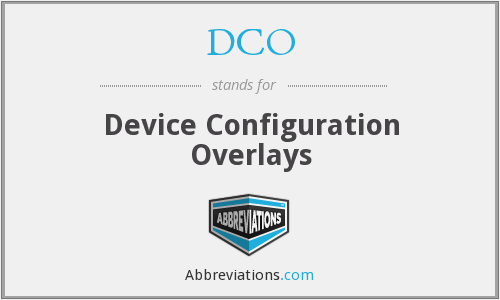 DCO - Device Configuration Overlays