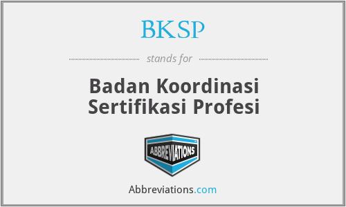 BKSP - Badan Koordinasi Sertifikasi Profesi