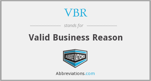 VBR - Valid Business Reason