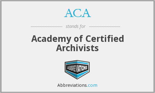 ACA - Academy of Certified Archivists