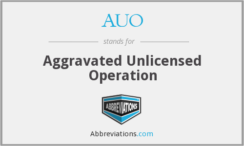 AUO - Aggravated Unlicensed Operation