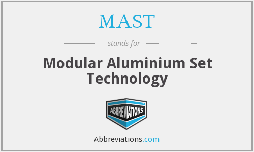 MAST - Modular Aluminium Set Technology