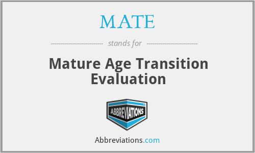 MATE - Mature Age Transition Evaluation
