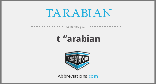 What does TARABIAN stand for?