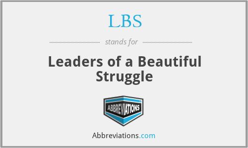 LBS - Leaders of a Beautiful Struggle