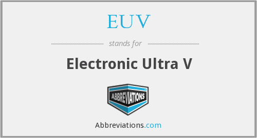 What does EUV stand for?