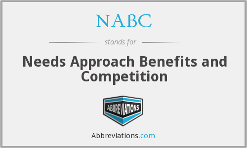 NABC - Needs Approach Benefits and Competition
