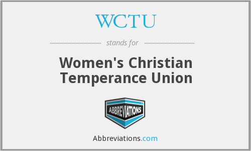 WCTU - Women's Christian Temperance Union