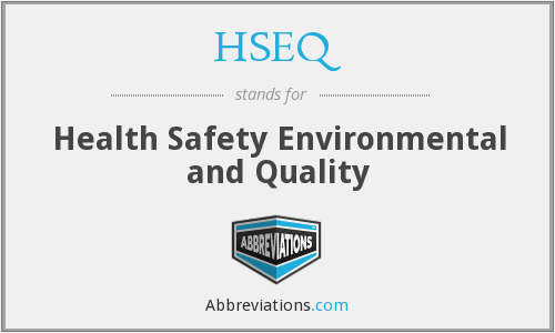 HSEQ - Health Safety Environmental and Quality