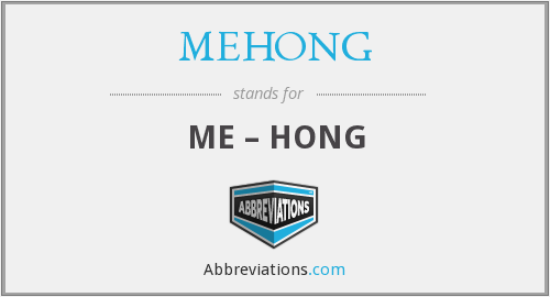 What does MEHONG stand for?