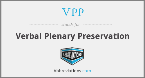VPP - Verbal Plenary Preservation