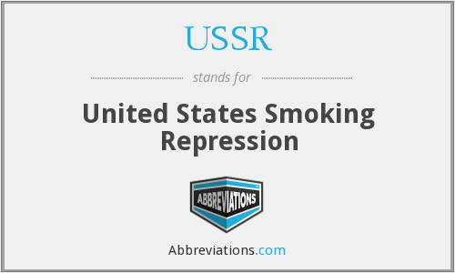 USSR - United States Smoking Repression