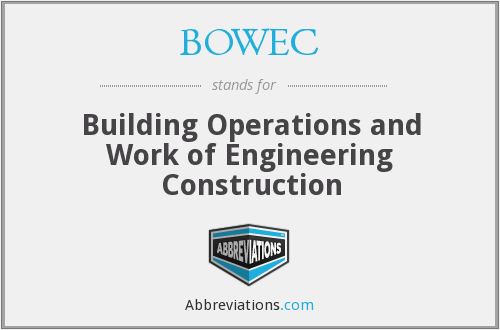 BOWEC - Building Operations and Work of Engineering Construction