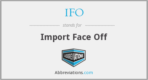 IFO - Import Face Off