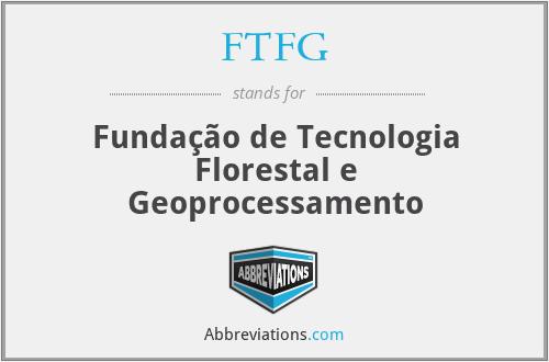 FTFG - Fundação de Tecnologia Florestal e Geoprocessamento