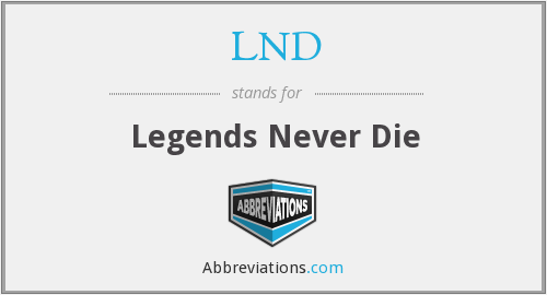 LND - Legends Never Die