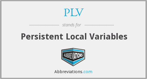 PLV - persistent local variables