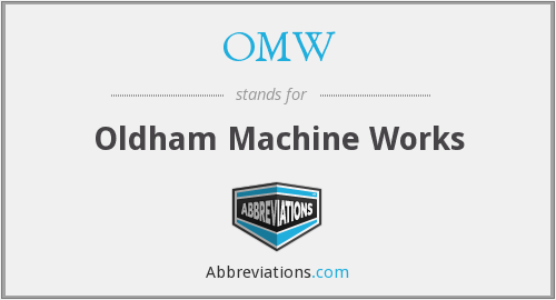OMW - Oldham Machine Works