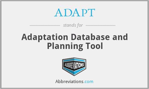 ADAPT - Adaptation Database and Planning Tool