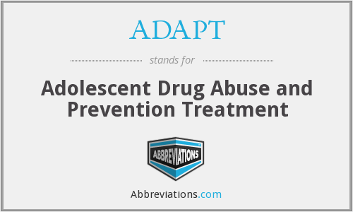 ADAPT - Adolescent Drug Abuse and Prevention Treatment