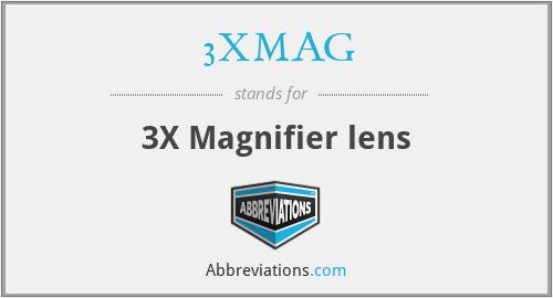3XMAG - 3X Magnifier lens