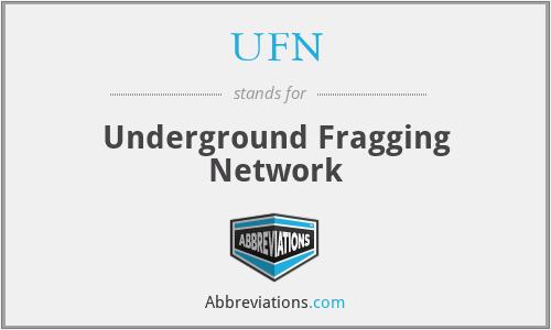 UFN - Underground Fragging Network