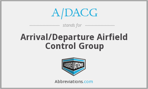 A/DACG - Arrival/Departure Airfield Control Group