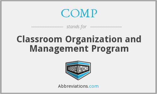 COMP - Classroom Organization and Management Program