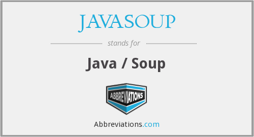 What does JAVASOUP stand for?