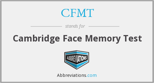 CFMT - Cambridge Face Memory Test